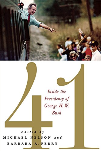 41  Inside The Presidency Of George H  W  Bush  Miller Center Of Public Affairs Books