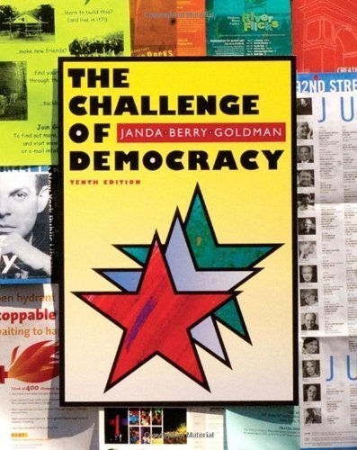 The Challenge of Democracy: American Government in a Global World 10th (tenth) Edition by Janda, Kenneth, Berry, Jeffrey M., Goldman, Jerry published by Wadsworth Publishing (2008)