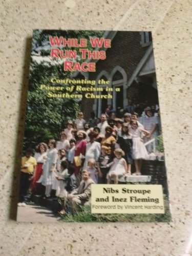 While We Run This Race: Confronting the Power of Racism in a Southern - We Run While