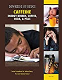 Caffeine: Energy Drinks, Coffee, Soda, & Pills (Downside of Drugs)