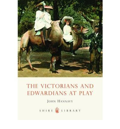 The Victorians and Edwardians at Play (Shire Library) (Paperback) - Common