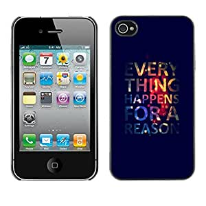 Be Good Phone Accessory // Dura Cáscara cubierta Protectora Caso Carcasa Funda de Protección para Apple Iphone 4 / 4S // Everything Happens Reason Quote Life