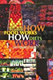 How Food Works / How Diets Work, Judy Siegel, 1441532072