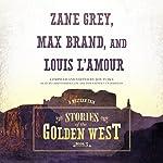 Stories of the Golden West, Book 3 | Jon Tuska,Louis L'Amour,Zane Grey,Max Brand