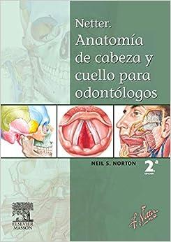 Netter. Anatomía De Cabeza Y Cuello Para Odontólogos por S.n. Norton epub