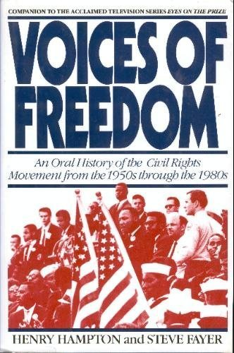Voices of Freedom: An Oral History of the Civil Rights Movement from the 1950s Through the 1980s, Hampton, Henry