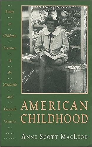 Amazoncom American Childhood Essays On Childrens Literature Of  Amazoncom American Childhood Essays On Childrens Literature Of The  Nineteenth And Twentieth Centuries  Anne Macleod Books