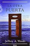 La Otra Puerta, Jeffrey Wands and Jefrey Wands, 8466638865