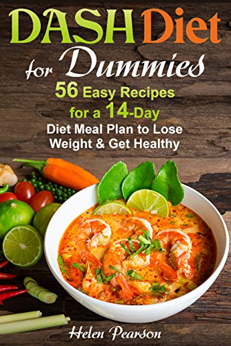 DASH Diet for Dummies: 56 Easy Recipes for a 14-Day Diet Meal Plan to Lose Weight and Get Healthy (DASH Dieting Book 1) (Healthy Diet Meal Plan To Lose Weight)