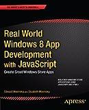 Real World Windows 8 App Development with JavaScript, Edward Moemeka and Elizabeth Moemeka, 1430250801
