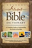 img - for Nelson's Student Bible Dictionary: A Complete Guide to Understanding the World of the Bible book / textbook / text book