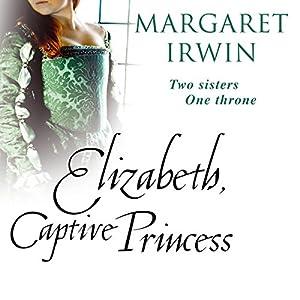 Elizabeth, Captive Princess Audiobook
