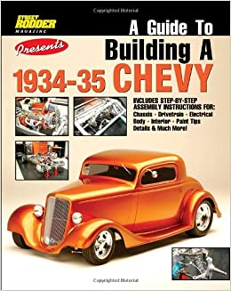 A Guide to Building a 1934-35 Chevy: Jay Storer: 9781935231127