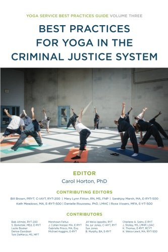 Best Practices for Yoga in the Criminal Justice System (Yoga Service Best Practice Guides) (Volume 3) (Best Education System In India)