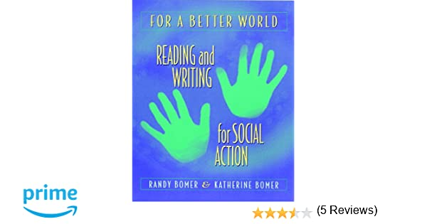 Amazon.com: For a Better World: Reading and Writing for Social ...