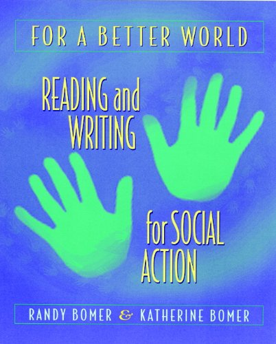 For a Better World: Reading and Writing for Social Action