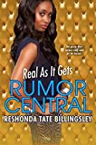 Real As It Gets (Rumor Central)