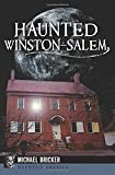 Haunted Winston-Salem (Haunted America)