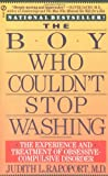 The Boy Who Couldn't Stop Washing, Judith L. Rapoport and Judith Rapoport, 0451172027
