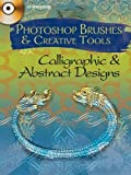 Photoshop Brushes & Creative Tools: Calligraphic and Abstract Designs (Electronic Clip Art Photoshop Brushes)