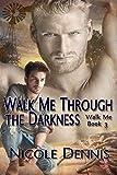 Walk Me Through the Darkness