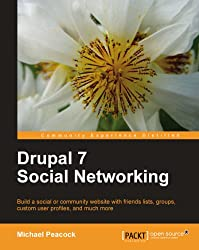 Drupal 7 Social Networking (Community Experience Distilled)