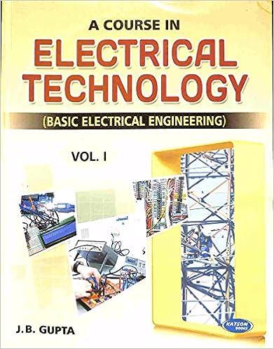Basic Electrical Engineering - Vol.1