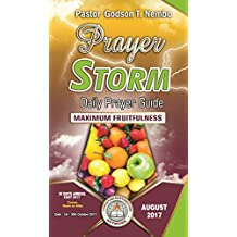Prayer Storm Daily Prayer Guide: MAXIMUM FRUITFULNESS - AUGUST 2017 (Prayer Storm Daily Prayer Guide   Book 77)