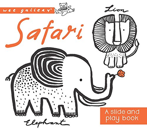 Safari: A Slide and Play Book (Wee Gallery)