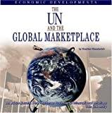 The un and the Global Marketplace, Heather Docalavich, 1422200744