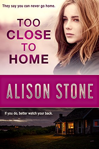 Too Close to Home by [Stone, Alison]