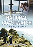 Coastwatch - The NCI Story, Brian French, 075244929X