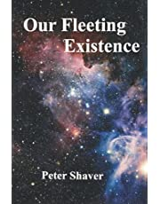 Our Fleeting Existence