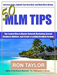 50 MLM Tips: The Fastest Way to Master Network Marketing, Recruit Business Builders, and Create a Lasting Residual Income (English Edition)
