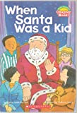 img - for When Santa Was a Kid - Hello Reader Chapter Book (An Introduction to Reading Chapter Books) - First Scholastic Paperback Edition, 3rd Printing 2004 book / textbook / text book