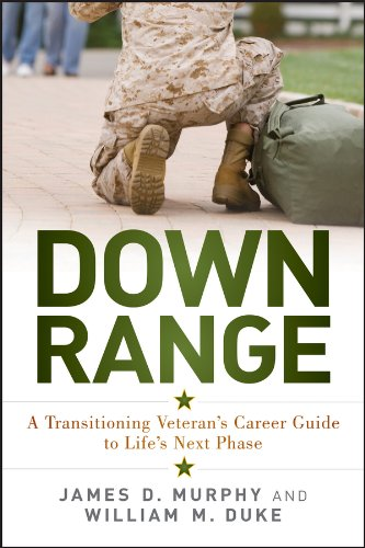Down Range: A Transitioning Veteran's Career Guide to Life's Next Phase ()
