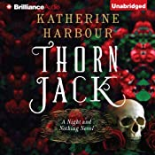 Thorn Jack: Night and Nothing, Book 1  | Katherine Harbour