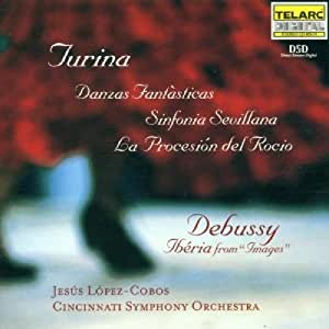 Turina: Danzas Fantasticas, Sinfonia Sevillana, La Procesion del Rocio