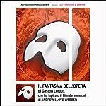 Il fantasma dell'opera | Gaston Leroux