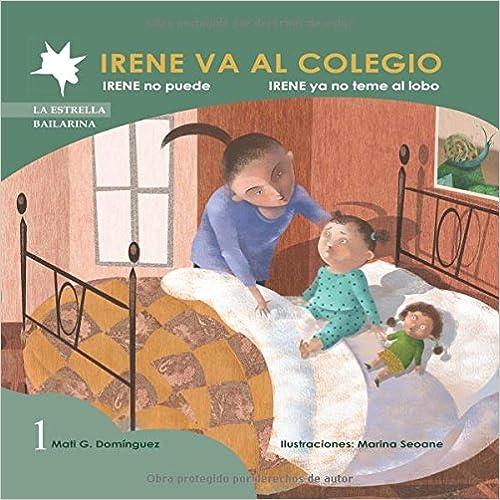 Irene Va Al Colegio (La Estrella Bailarina)