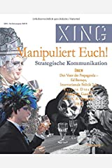 XING 39 :: Manipuliert Euch!: Strategische Kommunikation. (XING Magazin) (German Edition) Paperback