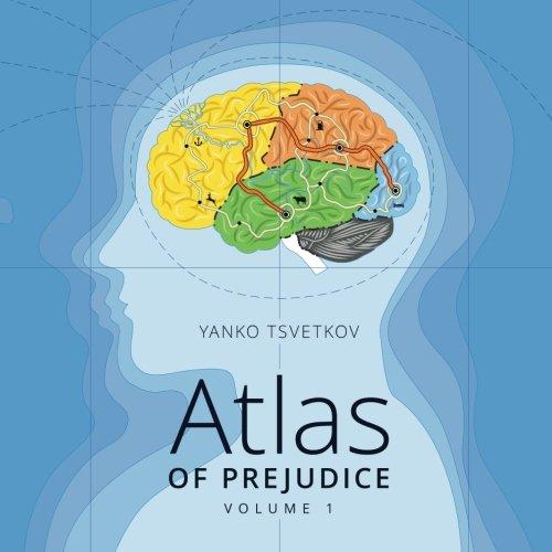 Atlas Of Prejudice: Mapping Stereotypes, Vol. 1