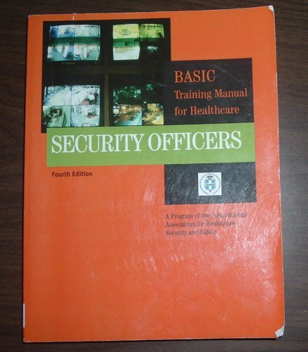 Basic Training Manual for Healthcare Security Officers