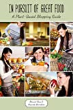 img - for In Pursuit of Great Food: A Plant-Based Shopping Guide book / textbook / text book