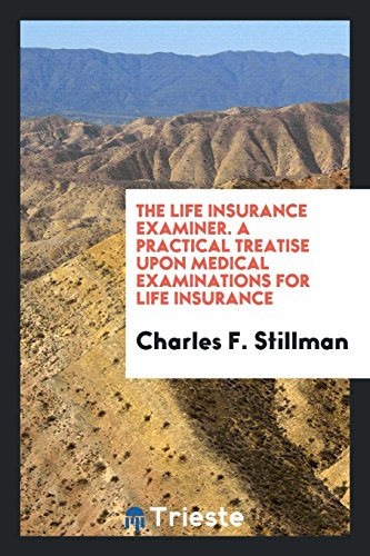 The Life Insurance Examiner Charles F. Stillman