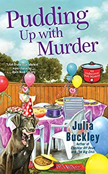 Pudding Up With Murder (An Undercover Dish Mystery) by [Buckley, Julia]