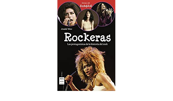 Rockeras: Las protagonistas de la historia del rock (Guias Rock & Roll) (Spanish Edition) - Kindle edition by Anabel Vélez. Arts & Photography Kindle eBooks ...