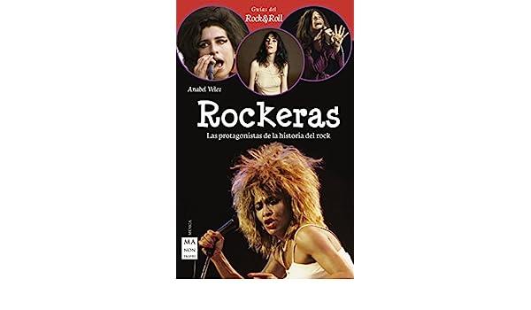 Rockeras: Las protagonistas de la historia del rock (Guias Rock ...