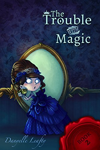 The Trouble With Magic (The Secret Stepsister Society Book 2)