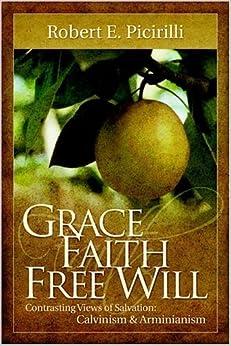 Book Grace, Faith, Free Will by Robert E. Picirilli (2002-04-02)